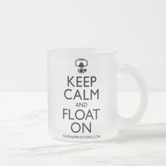 Keep Calm and Float On Frosted Glass Coffee Mug