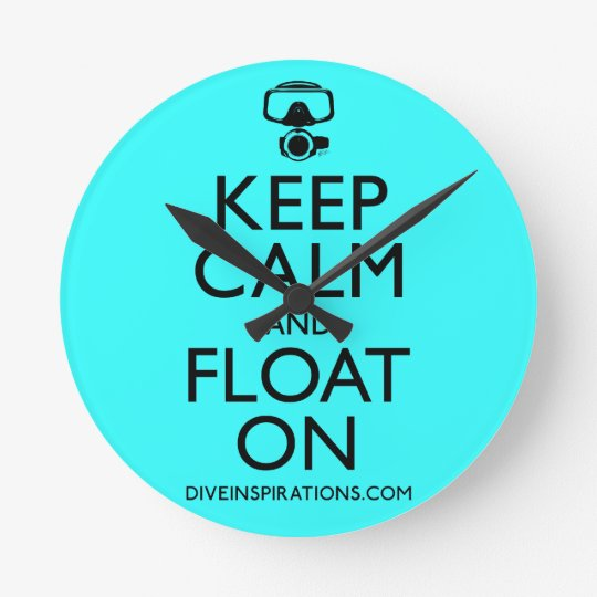 Keep Calm and Float On Round Clock