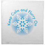 Keep Calm And Flurry On Cloth Napkin