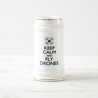 Keep Calm and Fly Drones Beer Stein