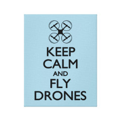 Premium Wrapped Canvas with Keep Calm and Fly Drones design
