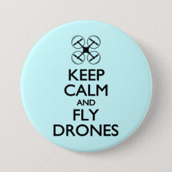 Round Button with Keep Calm and Fly Drones design