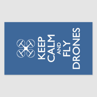 Keep Calm and Fly Drones Rectangular Sticker