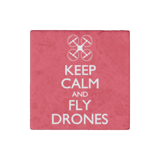 Keep Calm and Fly Drones Stone Magnet
