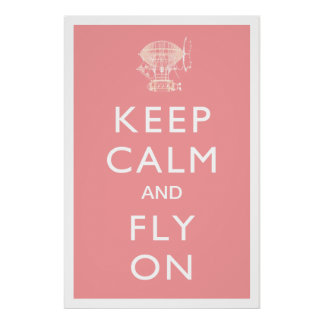 Keep Calm and Fly On Steampunk Dirigible on Pink Poster