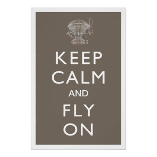 Keep Calm and Fly On Steampunk Dirigible on Slate Poster