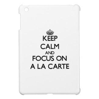 Keep Calm And Focus On A La Carte iPad Mini Case
