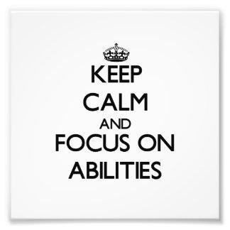 Keep Calm And Focus On Abilities Photo Print