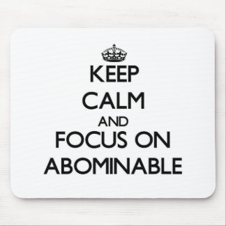 Keep Calm And Focus On Abominable Mouse Pad