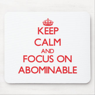 Keep calm and focus on ABOMINABLE Mousepads
