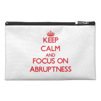 Keep calm and focus on ABRUPTNESS Travel Accessory Bags