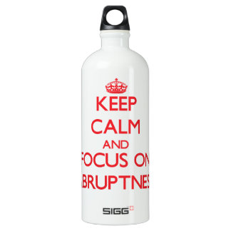 Keep calm and focus on ABRUPTNESS SIGG Traveler 1.0L Water Bottle