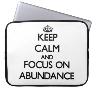 Keep Calm And Focus On Abundance Laptop Computer Sleeves