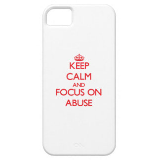 Keep calm and focus on ABUSE iPhone 5 Covers