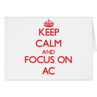 Keep calm and focus on AC Greeting Card