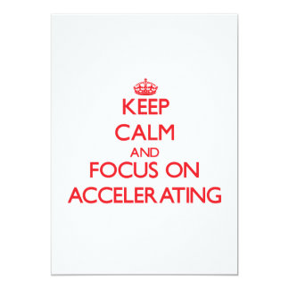 Keep calm and focus on ACCELERATING Personalized Invite