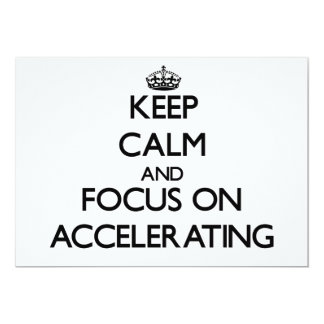 Keep Calm And Focus On Accelerating Announcement