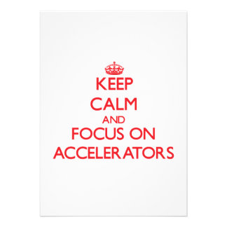 Keep calm and focus on ACCELERATORS Invites