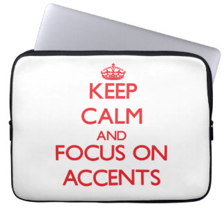 Keep calm and focus on ACCENTS Laptop Computer Sleeve