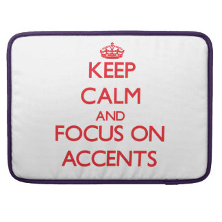 Keep calm and focus on ACCENTS Sleeves For MacBook Pro