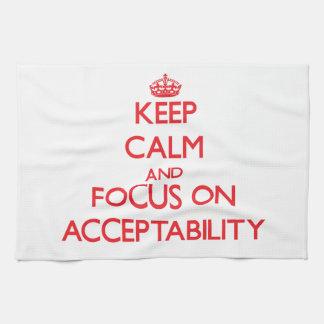 Keep calm and focus on ACCEPTABILITY Towel