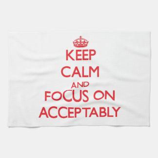 Keep calm and focus on ACCEPTABLY Towel