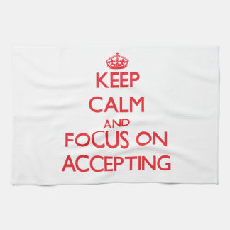 Keep calm and focus on ACCEPTING Hand Towel