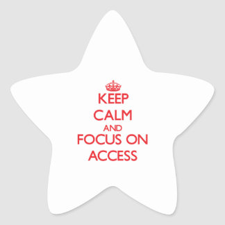 Keep calm and focus on ACCESS Sticker
