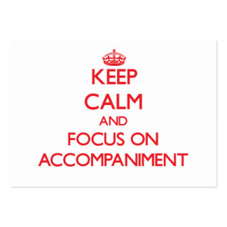 Keep calm and focus on ACCOMPANIMENT Business Cards