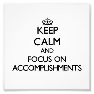 Keep Calm And Focus On Accomplishments Art Photo