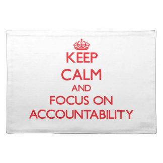 Keep calm and focus on ACCOUNTABILITY Placemat