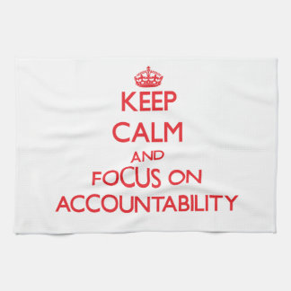 Keep calm and focus on ACCOUNTABILITY Towels
