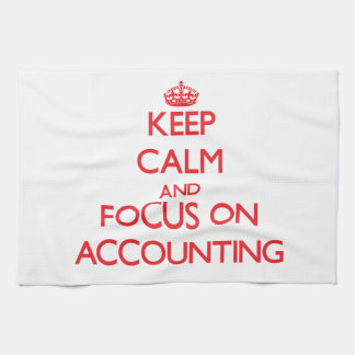 Keep calm and focus on ACCOUNTING Kitchen Towel