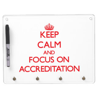 Keep calm and focus on ACCREDITATION Dry-Erase Boards