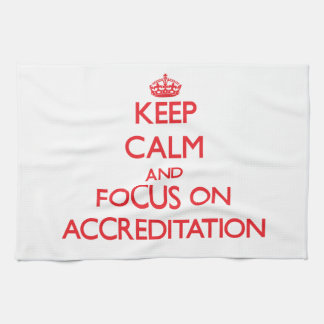 Keep calm and focus on ACCREDITATION Towels