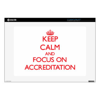 """Keep calm and focus on ACCREDITATION 15"""" Laptop Decal"""