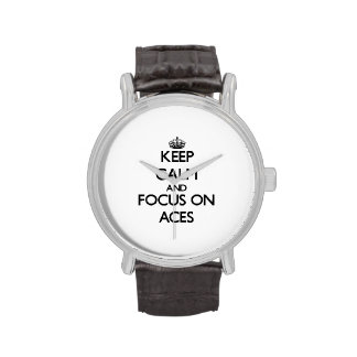 Keep Calm And Focus On Aces Wrist Watches