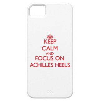 Keep calm and focus on ACHILLES HEELS iPhone 5 Case