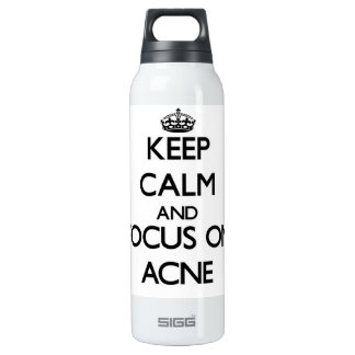 Keep Calm And Focus On Acne 16 Oz Insulated SIGG Thermos Water Bottle