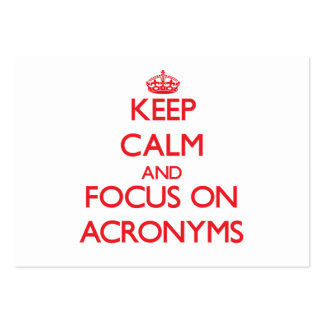 Keep calm and focus on ACRONYMS Business Card