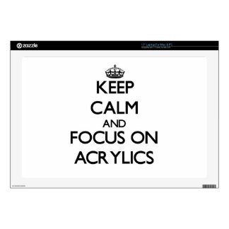 Keep Calm And Focus On Acrylics Skins For Laptops