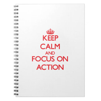 Keep calm and focus on ACTION Spiral Notebook