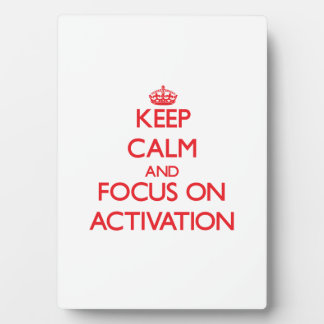 Keep calm and focus on ACTIVATION Photo Plaque