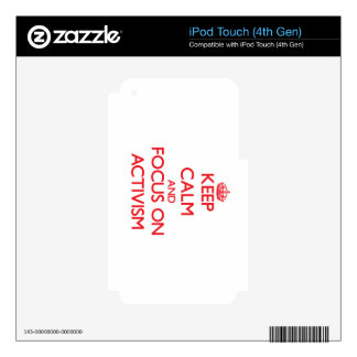 Keep calm and focus on ACTIVISM Skins For iPod Touch 4G