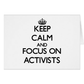 Keep Calm And Focus On Activists Greeting Cards