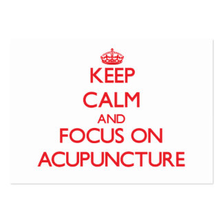 Keep calm and focus on ACUPUNCTURE Business Cards