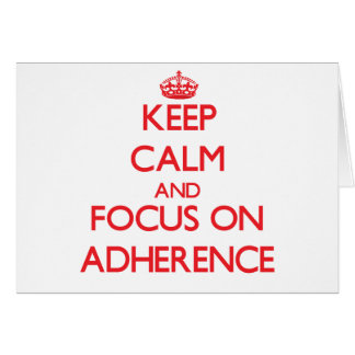 Keep calm and focus on ADHERENCE Greeting Card