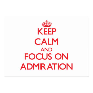 Keep calm and focus on ADMIRATION Business Cards