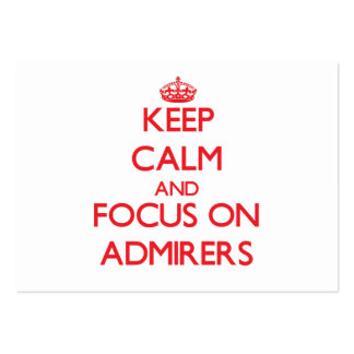 Keep calm and focus on ADMIRERS Business Cards
