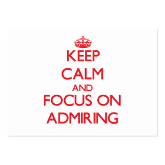 Keep calm and focus on ADMIRING Business Card